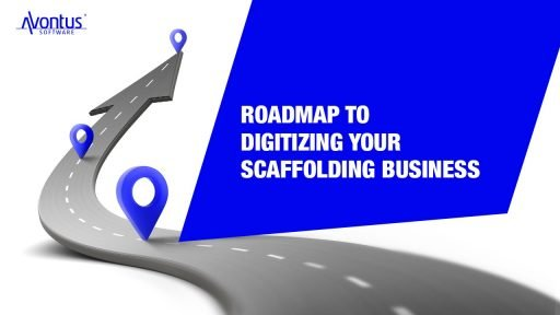 Roadmap to Digitizing Your Scaffolding Business