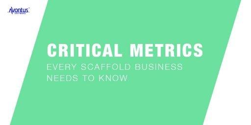 critical metrics scaffold business